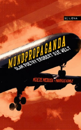 Mundpropaganda - Slam Poetry erobert die Welt